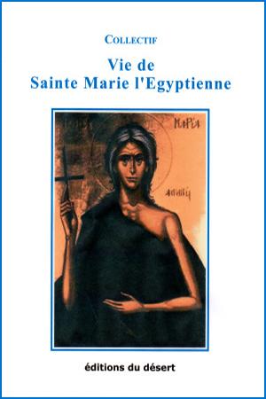 Vie de Sainte Marie l'Egyptienne (Saint Sophrone /Hiéromoine Nicolas Molinier)