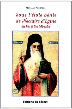 Sous l'étole bénie de Nectaire d'Egine / Sa vie & Ses miracles (Mère Nectaria)